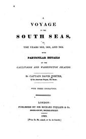 A Voyage in the South Seas, in the Years 1812, 1813, and 1814: With Particular Details of the Gallipagos and Washington Islands