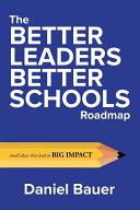 The Better Leaders Better Schools Roadmap PDF