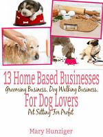 13 Home Based Businesses For Dog Lovers