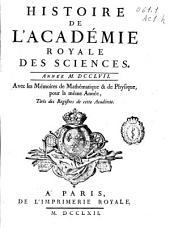 Histoire de l'Academie Royale des Sciences: année MDCCLVII, avec les mémoires de mathématique [et] de physique, pour la même année, tirés des registres de cette Académie