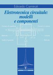 Elettrotecnica Circuitale: Modelli e Componenti