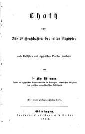 Thoth, oder, Die Wissenschaften der alten Aegypter nach klassischen und ägyptischen Quellen bearbeitet: Bände 16-17