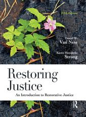 Restoring Justice: An Introduction to Restorative Justice, Edition 5