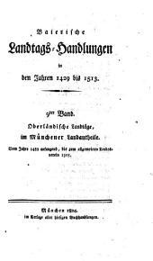 Baierische Landtags-Handlungen in den Jahren 1429 bis 1513: Oberländische Landtäge, im Münchener Landantheile (1489 - 1505). 9