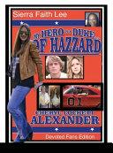 My Hero Is a Duke...of Hazzard Devoted Fans Edition