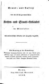 Grund- und Aufriß des christlich- germanischen Kirchen- und Staats-Gebäudes im Mittelalter (etc.)