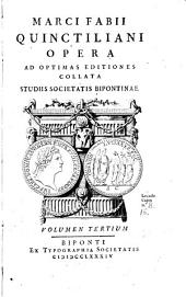 Marci Fabii Quintiliani opera ad optimas editiones collata studis Societatis Bipontinae, 3