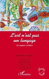 L'art n'est pas un langage: La rupture créative