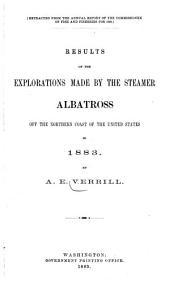 Results of the Explorations Made by the Steamer Albatross Off the Northern Coast of the United States in 1883