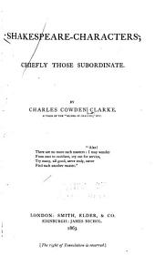 Shakespeare-characters; Chiefly Those Subordinate