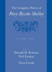 The Complete Poetry Of Percy Bysshe Shelley Book PDF