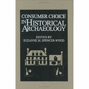 Consumer Choice in Historical Archaeology PDF