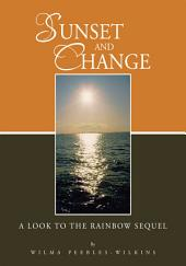 SUNSET AND CHANGE: A LOOK TO THE RAINBOW SEQUEL