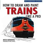 How to Draw and Paint Trains Like a Pro