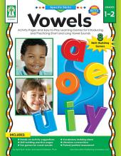 Vowels, Grades 1 - 2: Activity Pages and Easy-to-Play Learning Games for Introducing and Practicing Short and Long Vowel Sounds