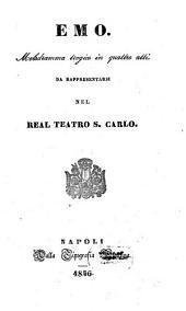 Emo: melodramma tragico in quattro atti : da rappresentarsi nel real teatro S. Carlo