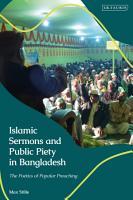 Islamic Sermons and Public Piety in Bangladesh PDF