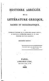 Histoire abrégée de la littérature grecque: sacrée et ecclésiastique
