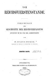 Vom Reichsfuerstenstande: Forschungen zur Geschichte der Reichsverfassung zunæchst im XII. und XIII. Jahrhunderte, Band 1