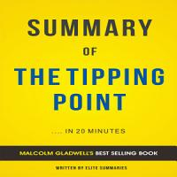 The Tipping Point  by Malcolm Gladwell   Summary   Analysis PDF