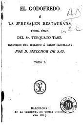 El Godofredo, ó, La Jerusalen restaurada: poema épico