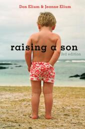 Raising a Son: Parents and the Making of a Healthy Man
