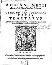 Adriani Metii [...] De genvino vsv vtrivsqve globi tractatvs. Adjecta est nova sciatericorum, & artis navigandi ratio novis instrumentis, & inventionibus illustrata
