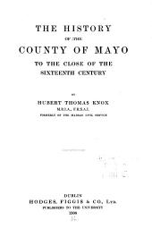 The history of the county of Mayo to the close of the sixteenth century