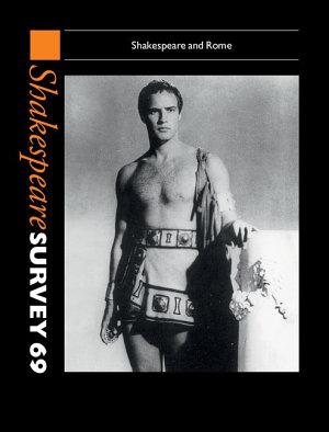 Shakespeare Survey  Volume 69  Shakespeare and Rome PDF