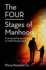 The FOUR Stages of Manhood: A Universal Perspective on Male Development