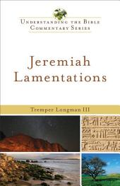 Jeremiah, Lamentations (Understanding the Bible Commentary Series)