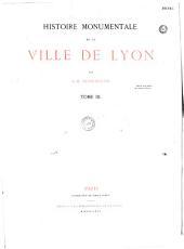 Histoire monumentale de la ville de Lyon: Volume6,Partie1