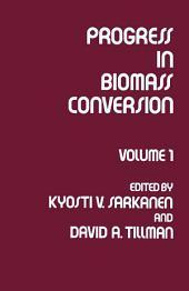 Progress in Biomass Conversion: Volume 1