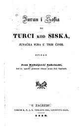 Juran i Sofia, ili Turci kod Siska: junačka igra u trih činih