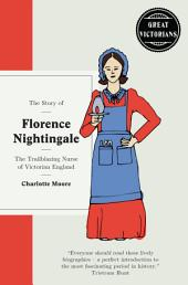 Florence Nightingale: The trailblazing nurse of Victorian England