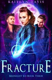 Fracture (Midnight Ice Book Three)