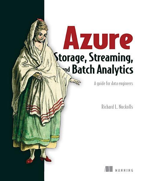 Azure Storage, Streaming, and Batch Analytics