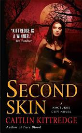 Second Skin: A Nocturne City Novel