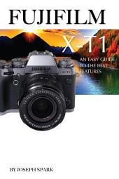 Fujifilm X-t1: An Easy Guide to the Best Features