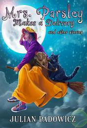 Mrs. Parsley Makes a Delivery and Other Stories