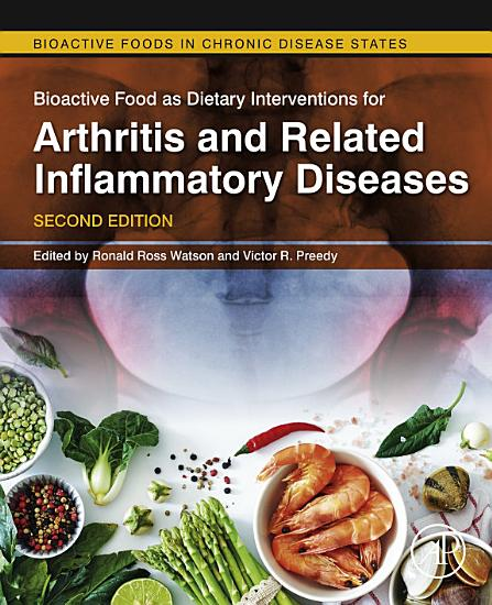 Bioactive Food as Dietary Interventions for Arthritis and Related Inflammatory Diseases PDF