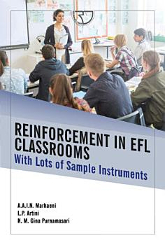 Reinforcement in EFL Classrooms  With Lots of Sample Intruments   Rajawali Pers PDF