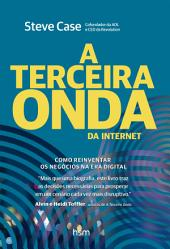 A Terceira Onda da Internet: Como Reinventar os Negócios na Era Digital