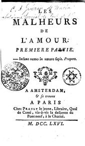 LES MALHEURS DE L'AMOUR.: PREMIERE PARTIE, Volume1