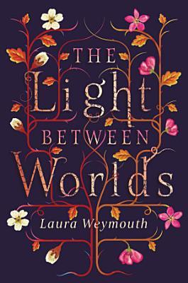 The Light Between Worlds