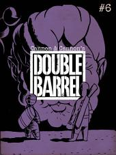 Double Barrel #6 : Issue 6