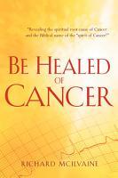 Be Healed Of Cancer PDF