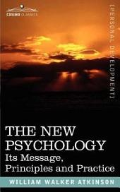 The New Psychology: Its Message, Principles and Practice