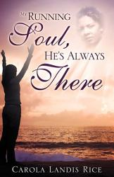 My Running Soul He S Always There Book PDF