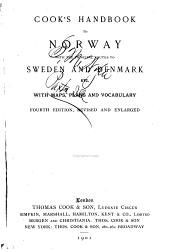 Cook's Handbook to Norway: With the Principal Routes to Sweden and Denmark